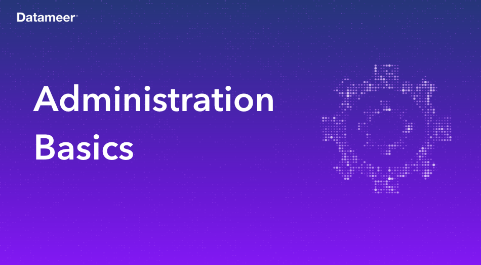 Administration Basics