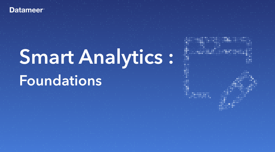 Smart Analytics: Foundations