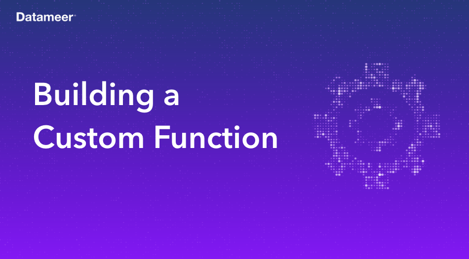 Building a Custom Function
