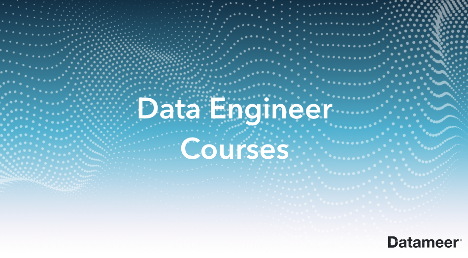 Data Engineer Courses