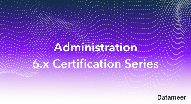 Administration 6.x Certification Series