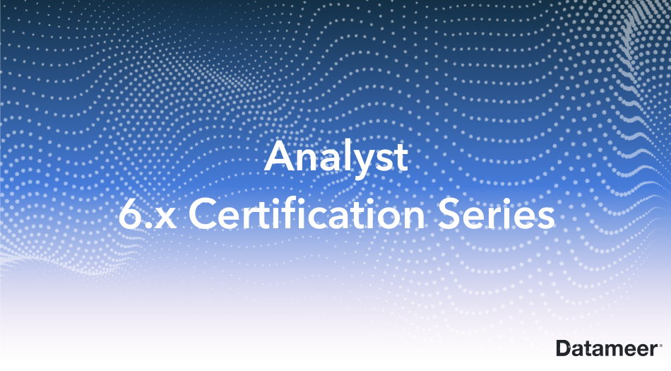 Analyst 6.x Certification Series