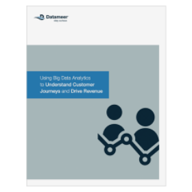 Ebook: Using Big Data Analytics to Understand Customer Journeys and Drive Revenue