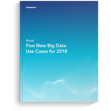 Ebook: Five New Big Data Use Cases for 2018