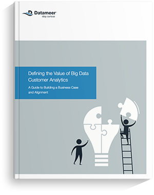 Ebook: Defining the Value of Big Data Customer Analytics
