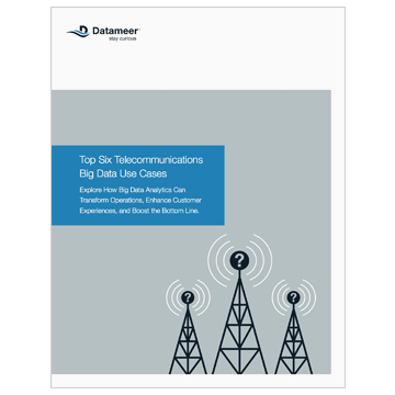 Ebook: Top 6 Telecommunications Big Data Use Cases