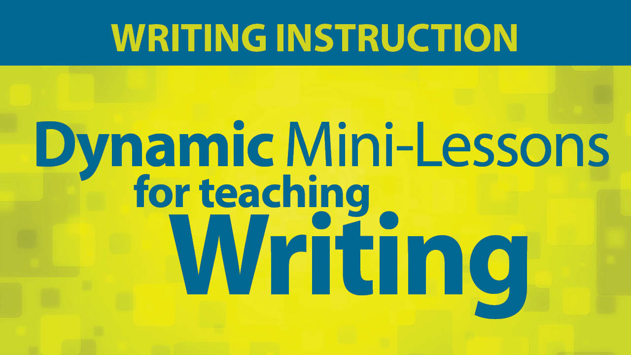 Dynamic Mini-Lessons for Teaching Writing Secret Site