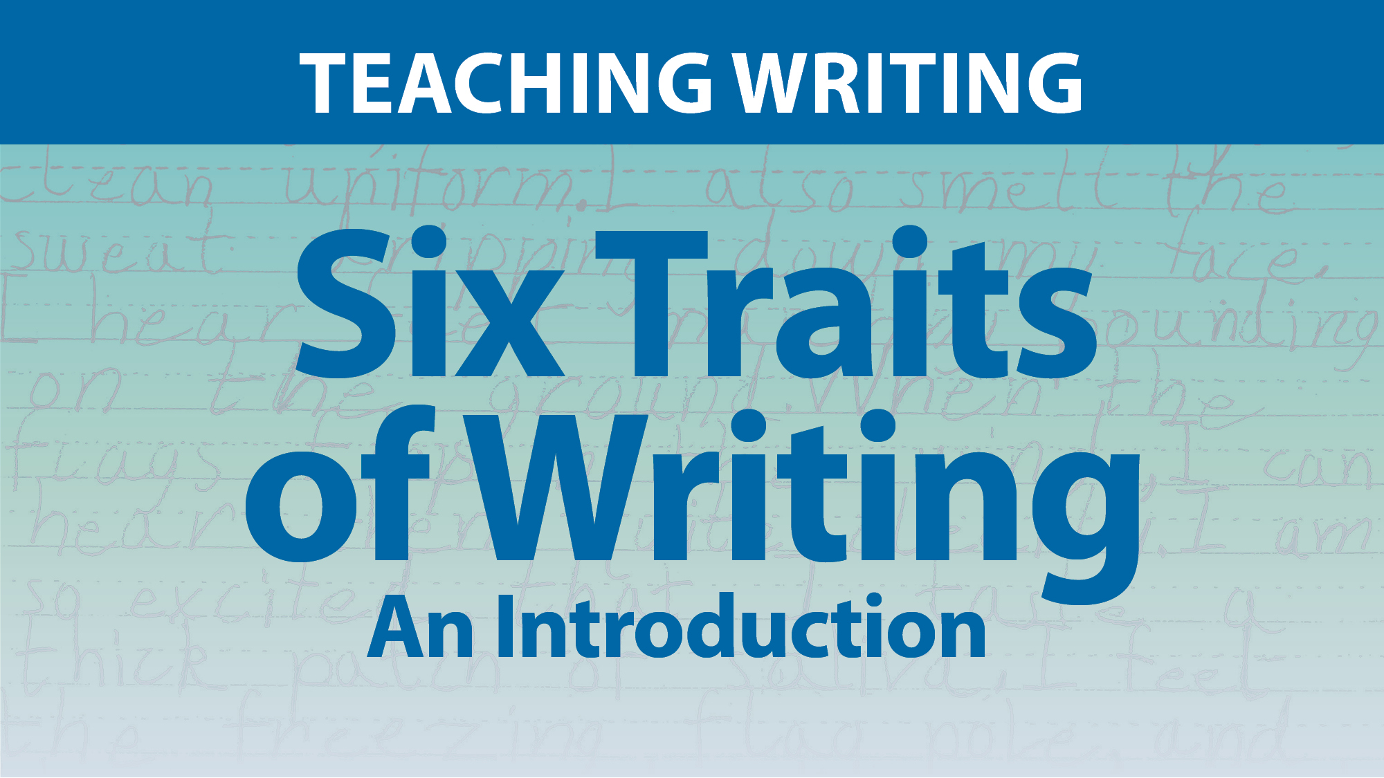 """Six Traits of Writing: An Introduction"""
