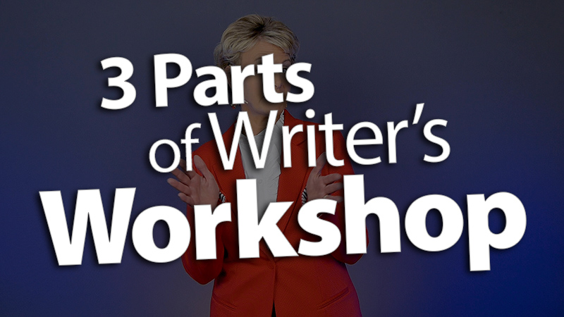 'Execute the 3 Parts of a Writer's Workshop'
