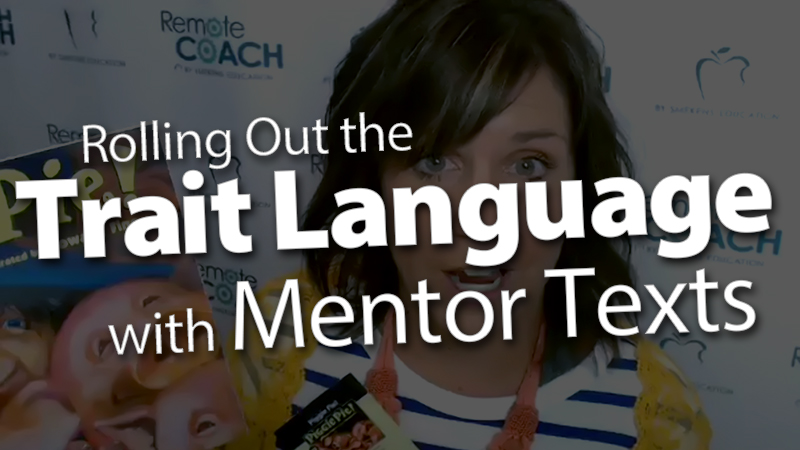 'Live Coaching Call: Rolling Out the Trait Language with Mentor Texts'