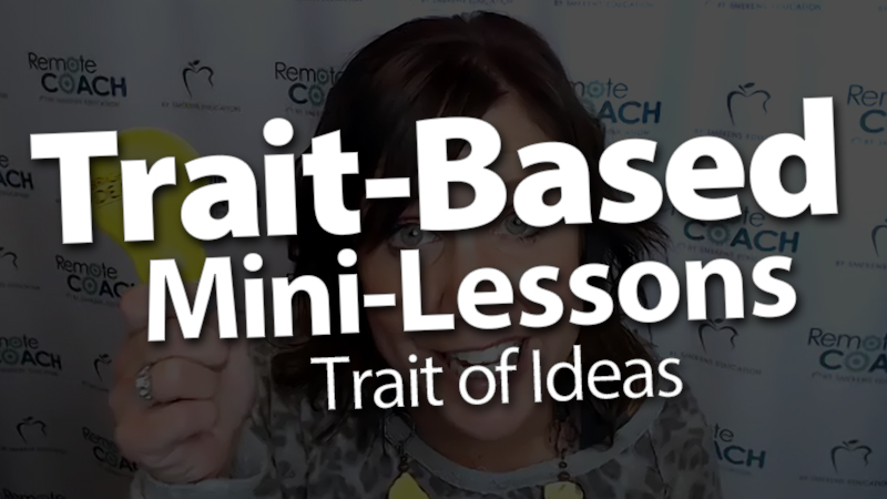 'Live Coaching Call: Trait-Based Mini-Lessons with a Focus on the Trait of Ideas'
