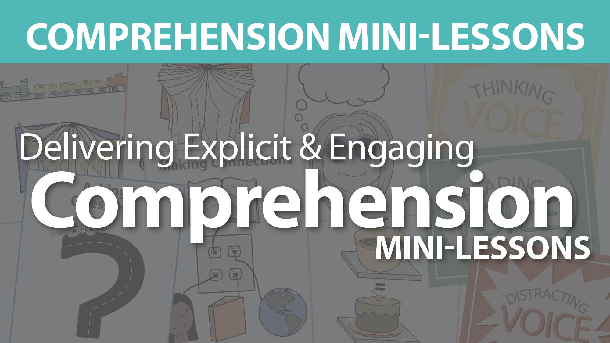 """Delivering Explicit & Engaging Comprehension Mini-Lessons"""