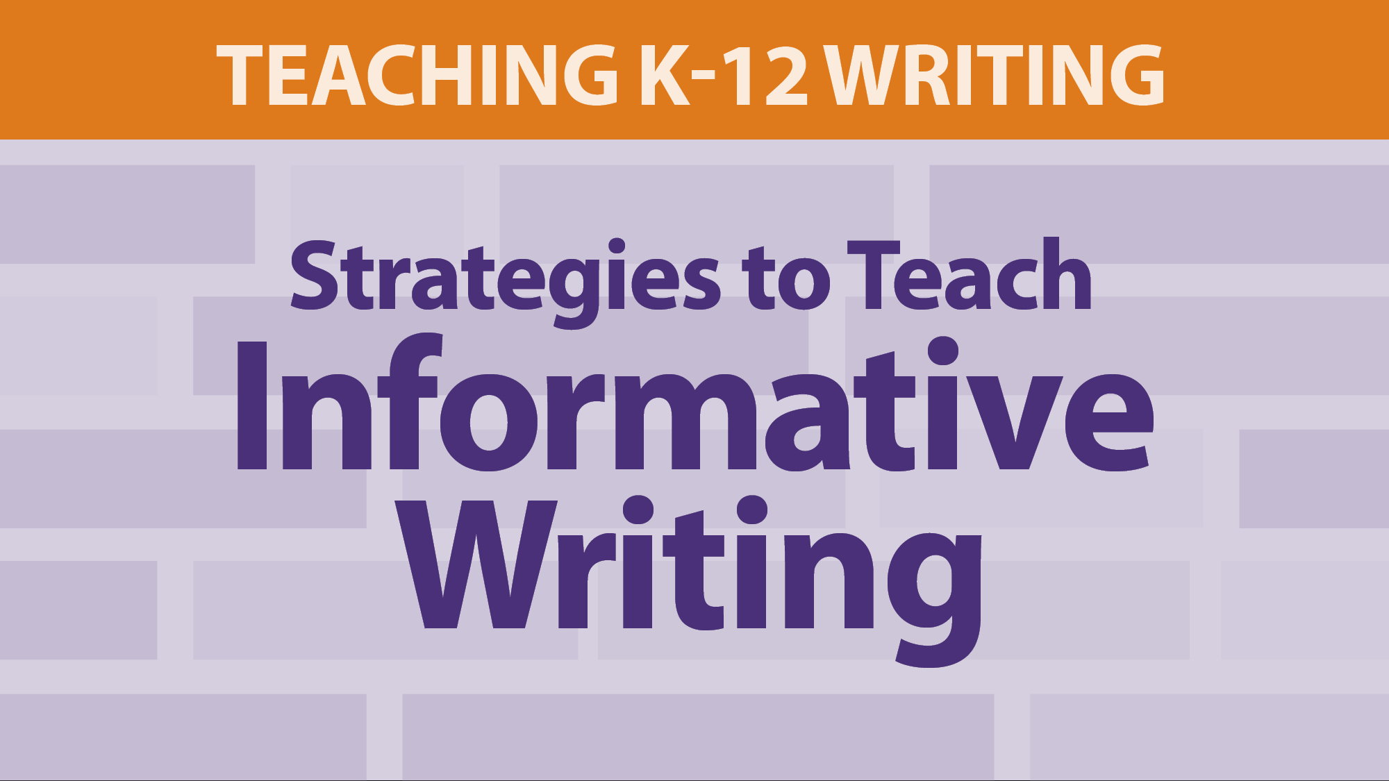 """Strategies to Teach Informative Writing"""