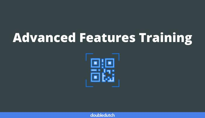 Advanced Features Training