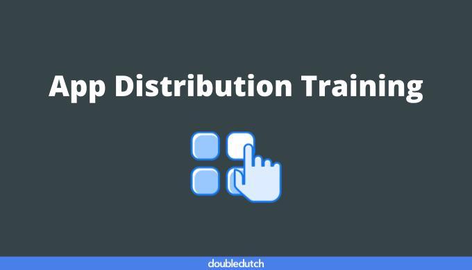 App Distribution Training