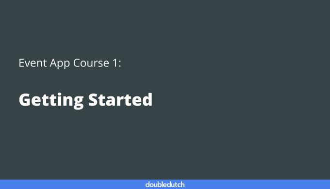 Event App Course 1: Getting Started