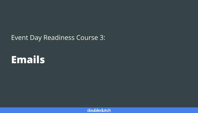 Event Day Course 3: Emails