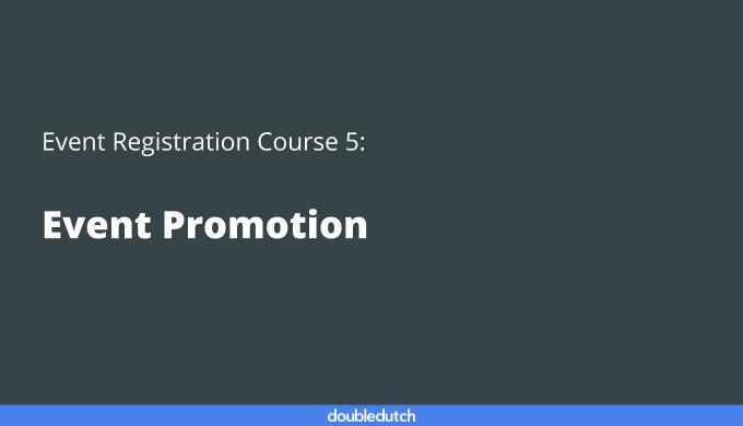 Event Registration Course 5: Event Promotion