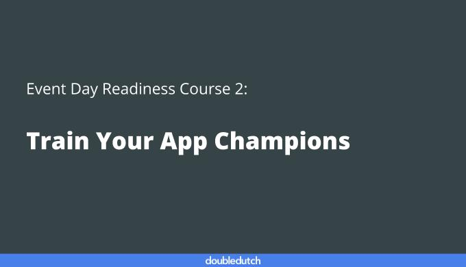 Event Day Course 2: Train Your App Champions