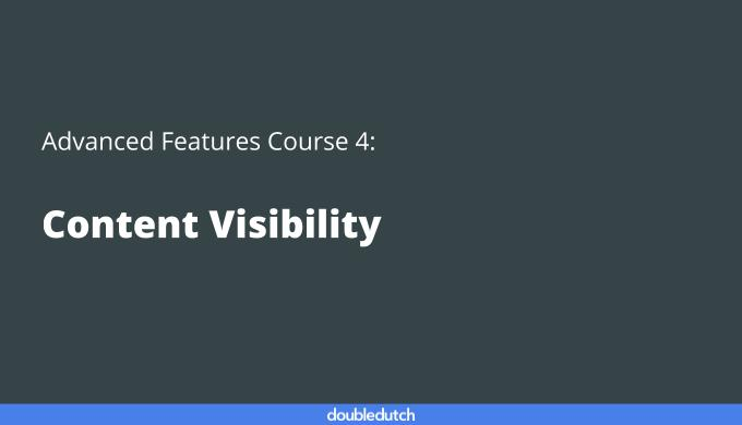 Advanced Features Course 4: Content Visibility
