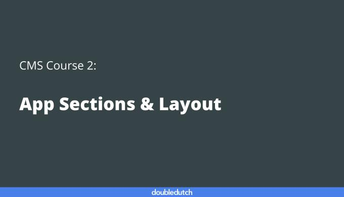 CMS Course 2: App Sections & Layout