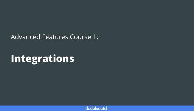 Advanced Features Course 1: Integrations