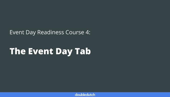 Event Day Course 4: The Event Day Tab
