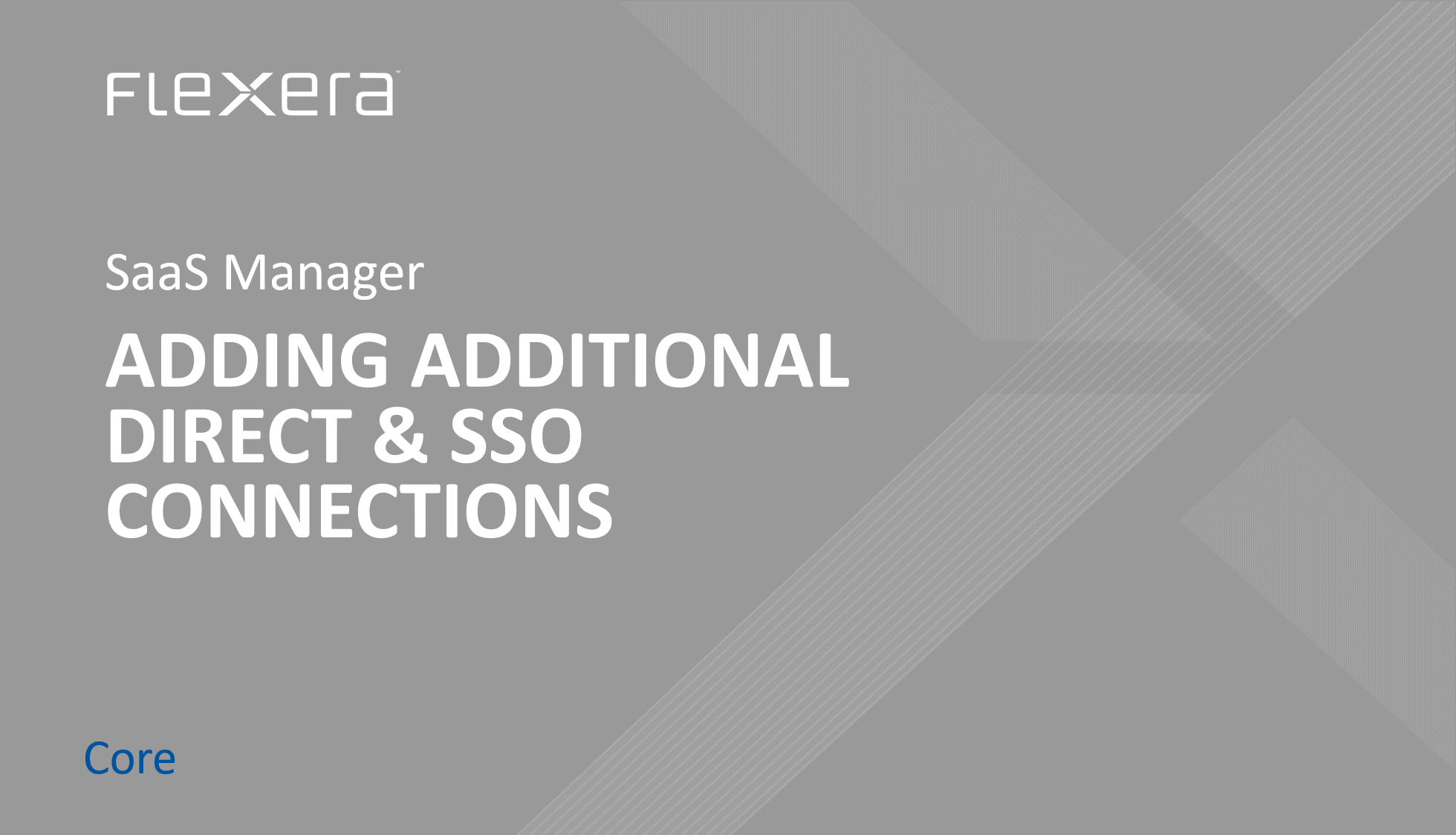 Adding Additional Direct & SSO Connections to Flexera SaaS Manager