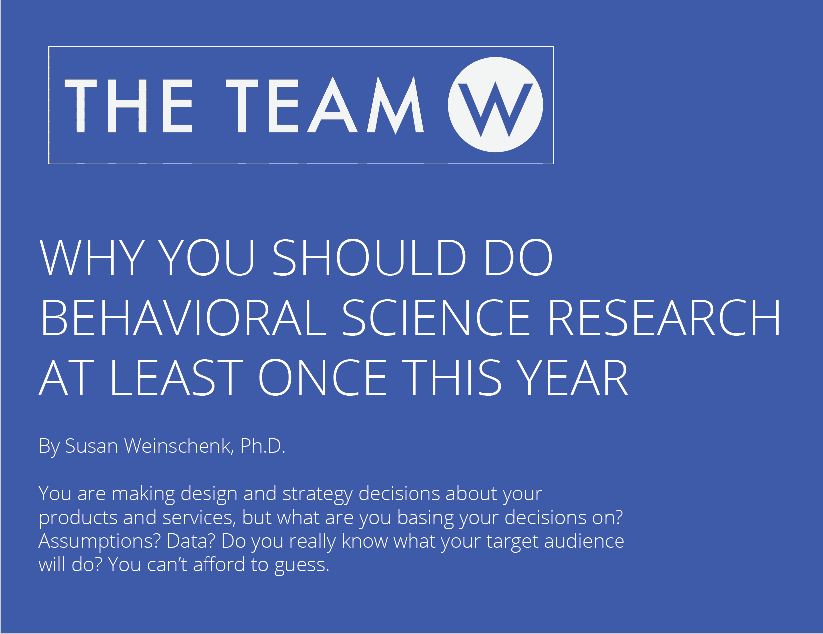 Free Report: Why You Should Do Behavioral Science Research