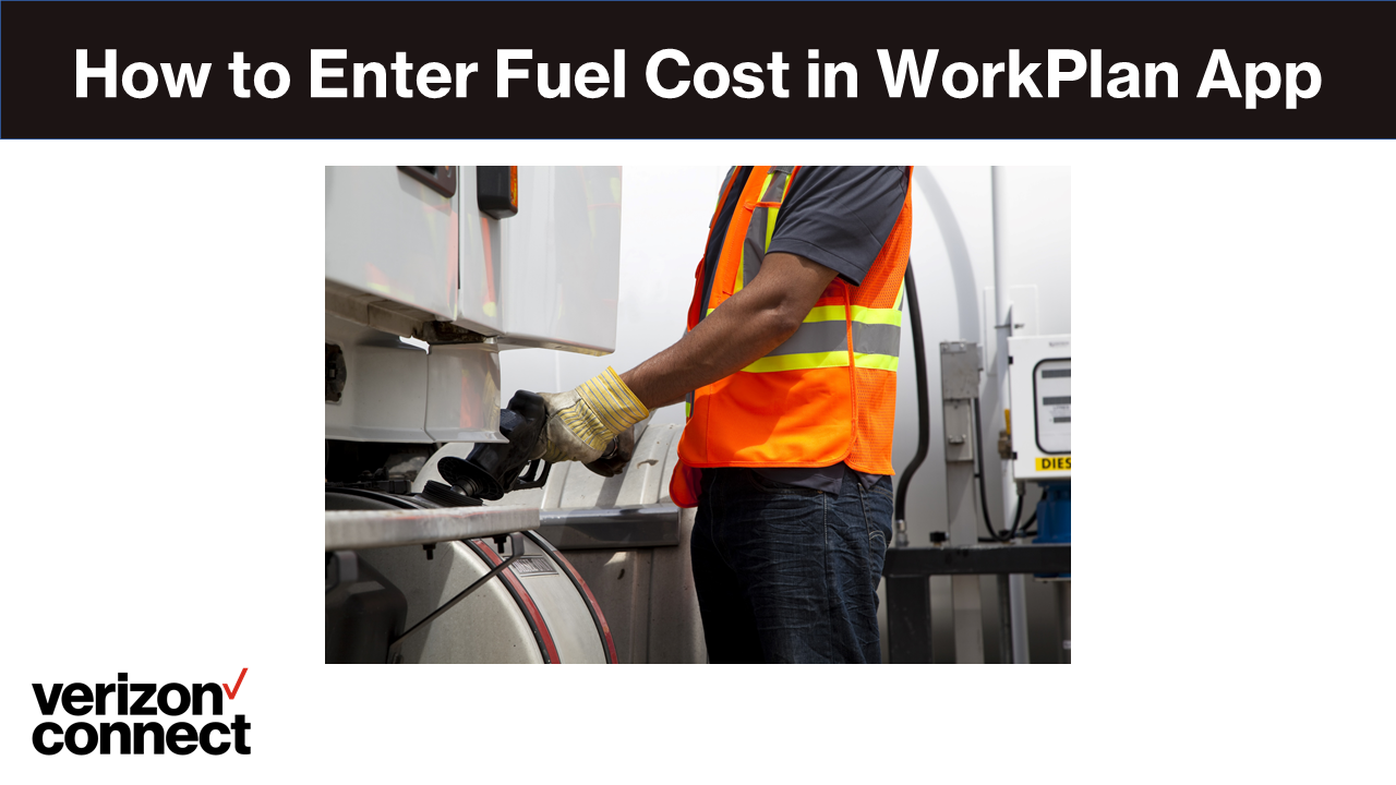 How to Enter Fuel Cost in WorkPlan App