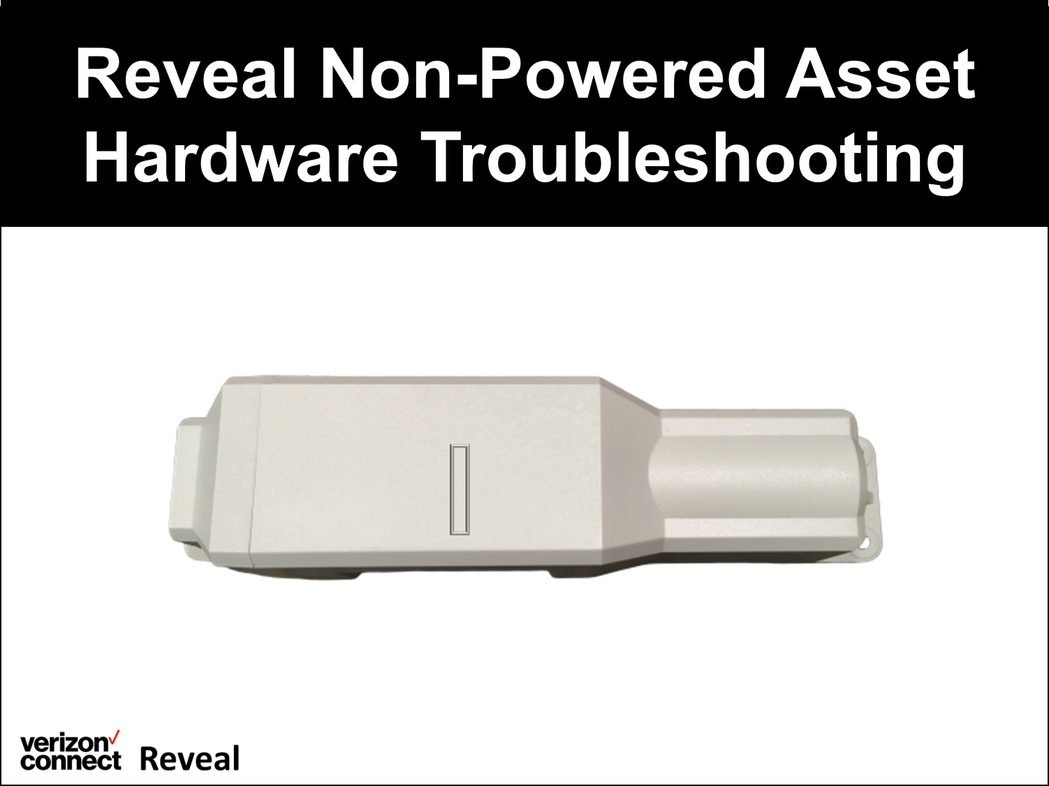 Reveal Non-Powered Asset Hardware Troubleshooting Video