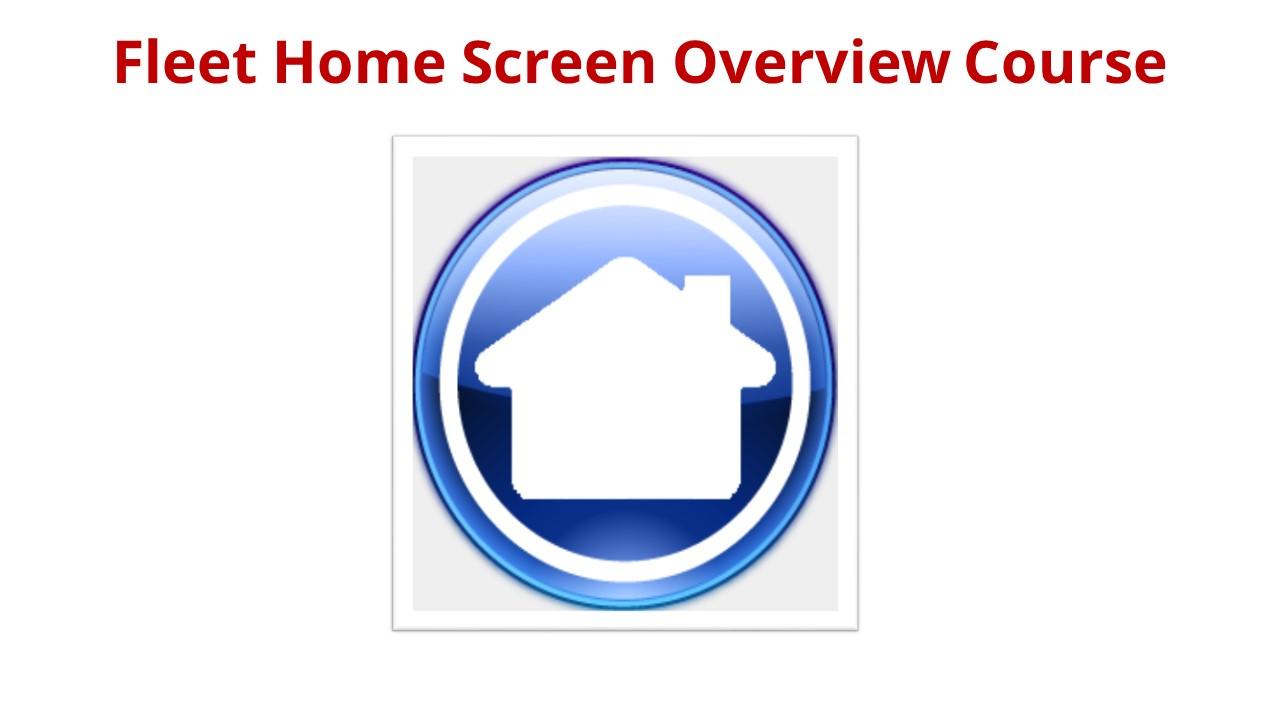 Fleet Home Screen Overview Course