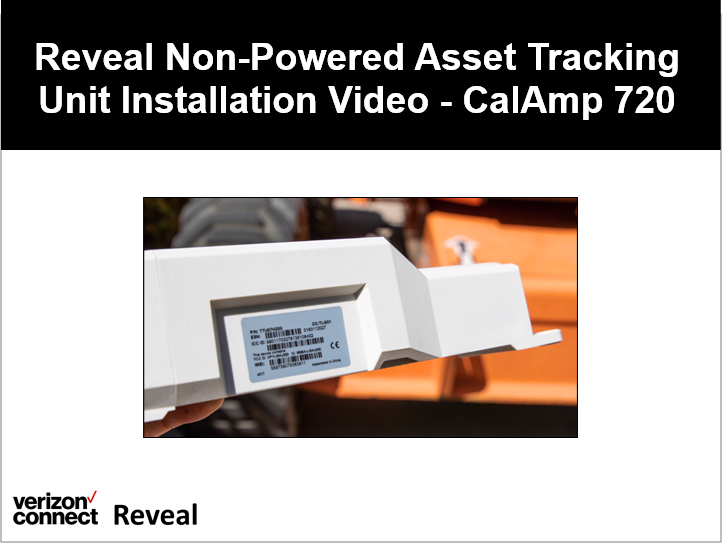 Reveal Non-Powered Asset Tracking Unit Installation Video- CalAmp 720