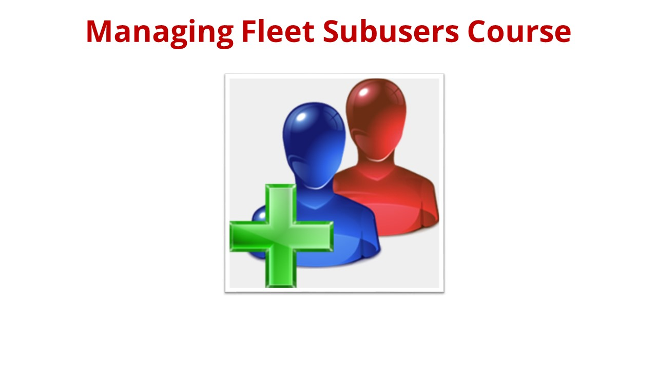 Managing Fleet Subusers Course