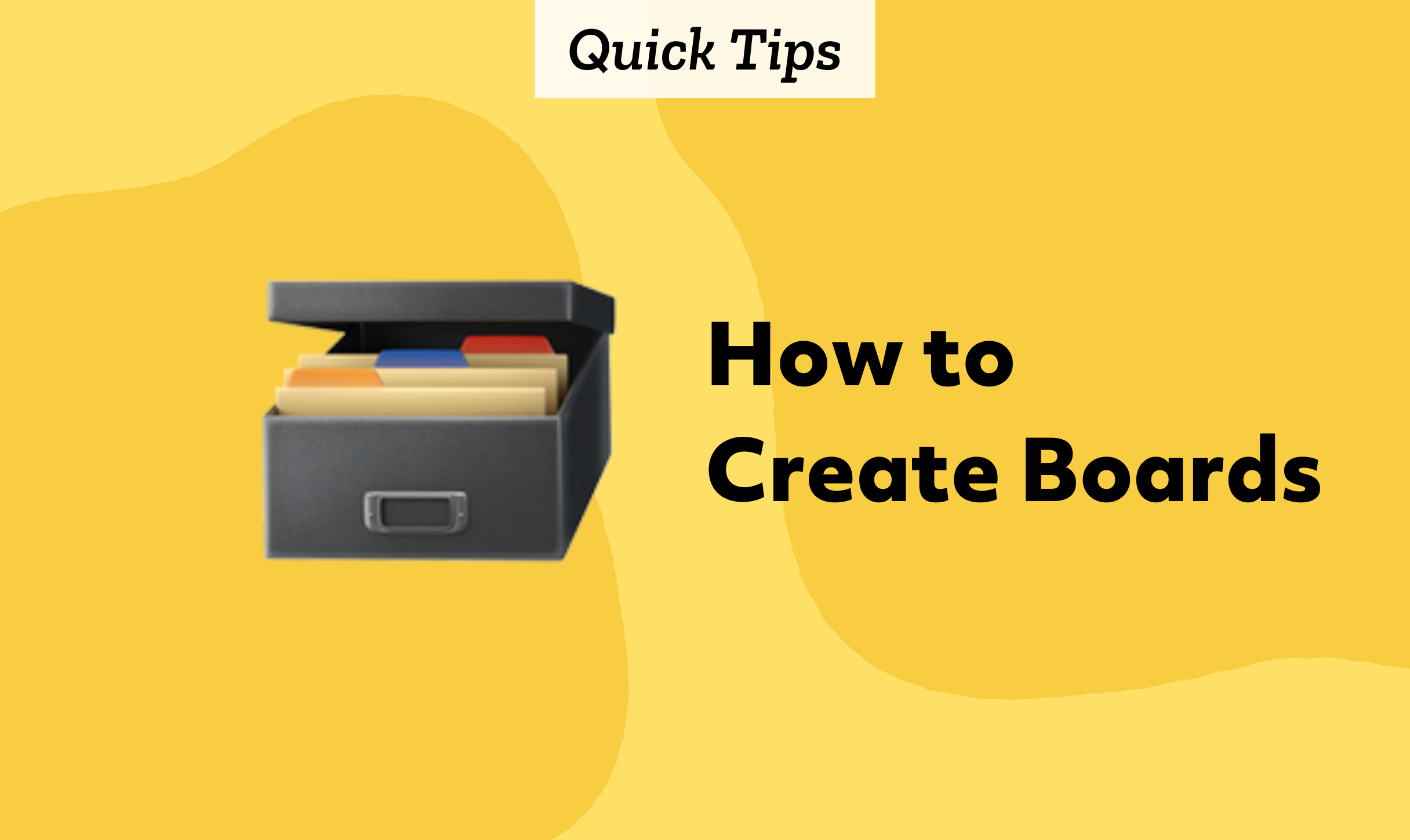 Quick Tips: How to Create Boards