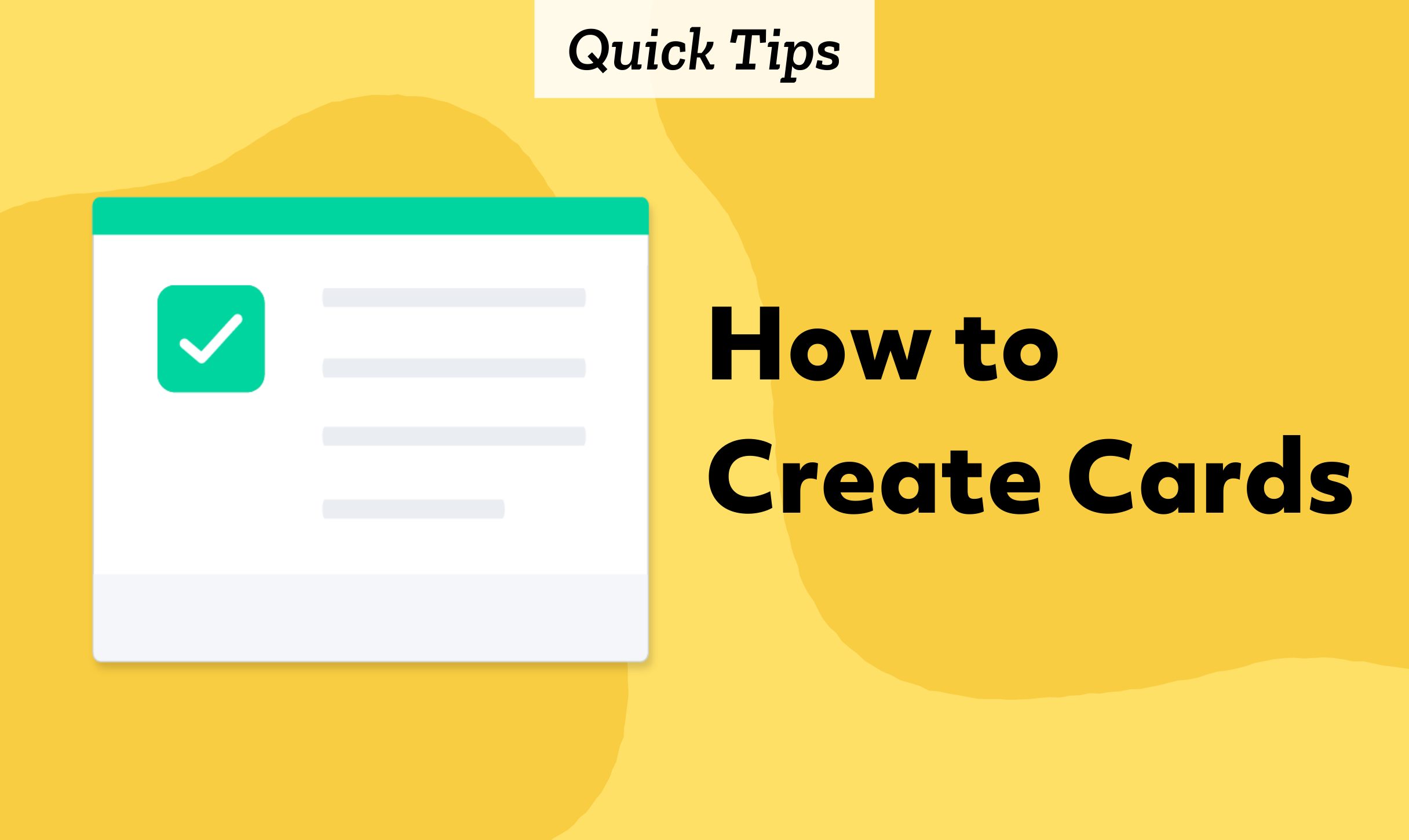 Quick Tips: How to Create Cards