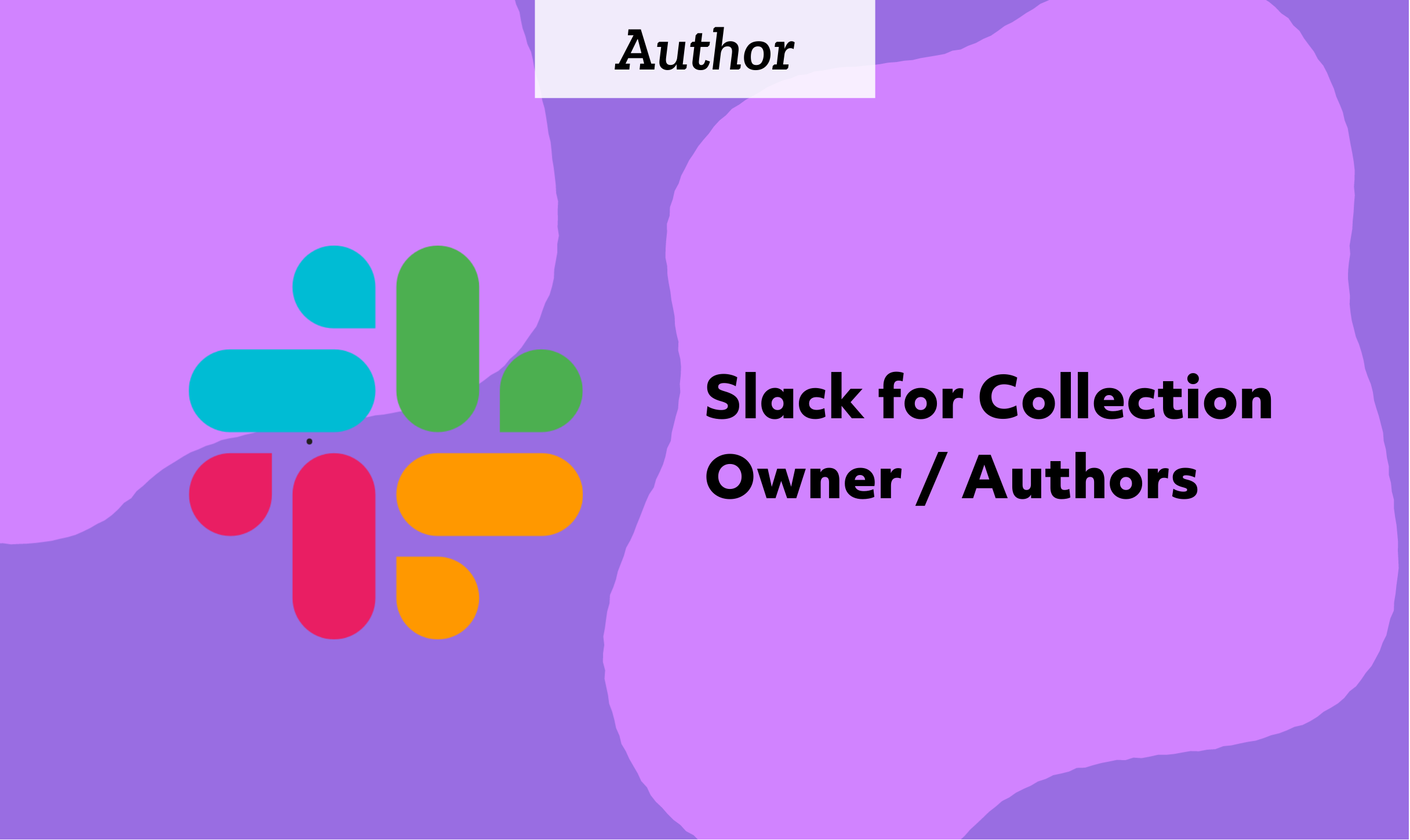 Slack for Collection Owner / Authors