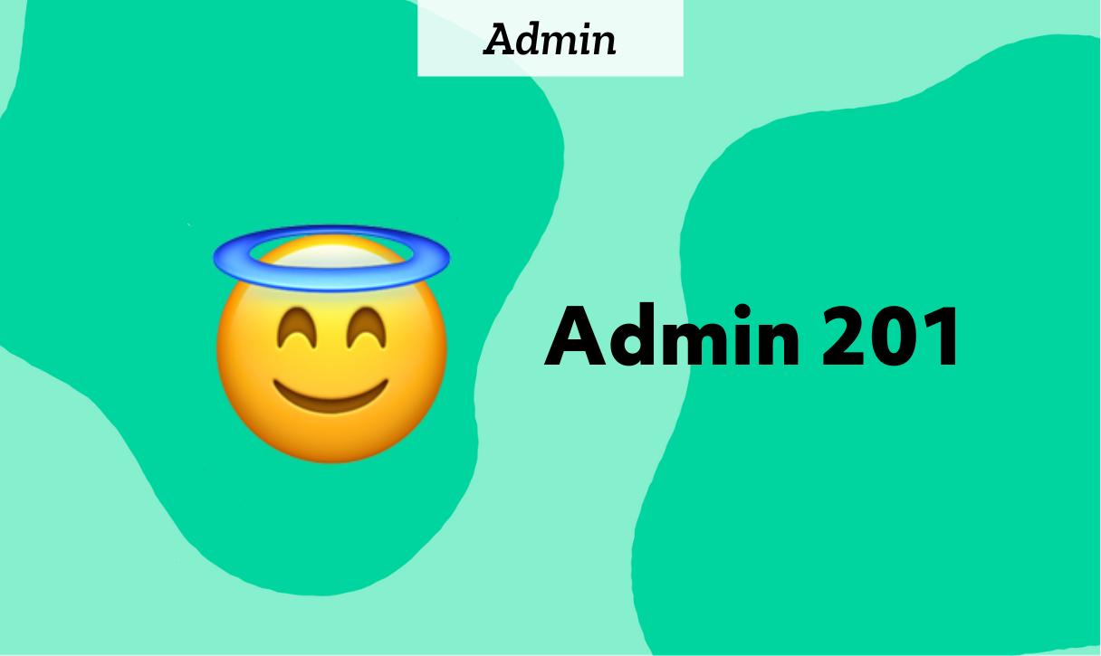 Admin 201