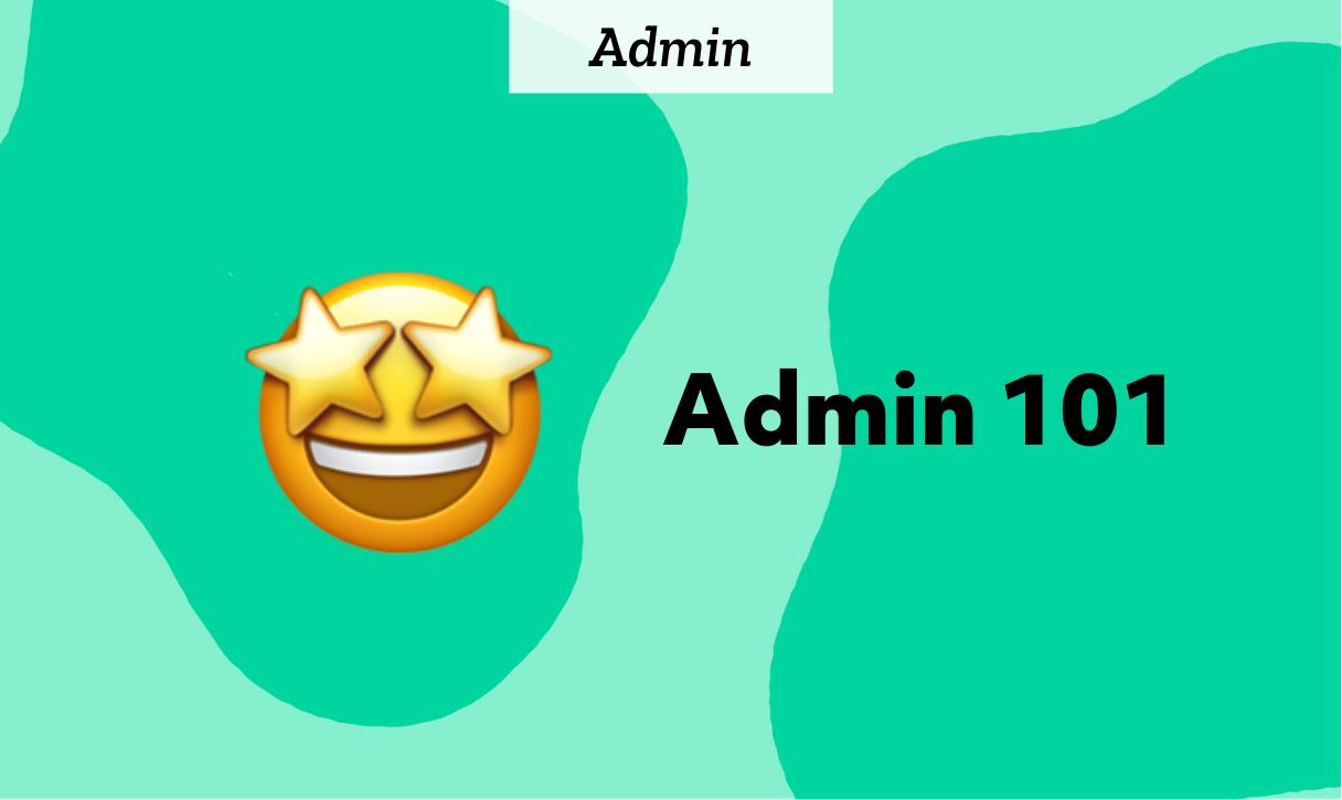 Admin 101