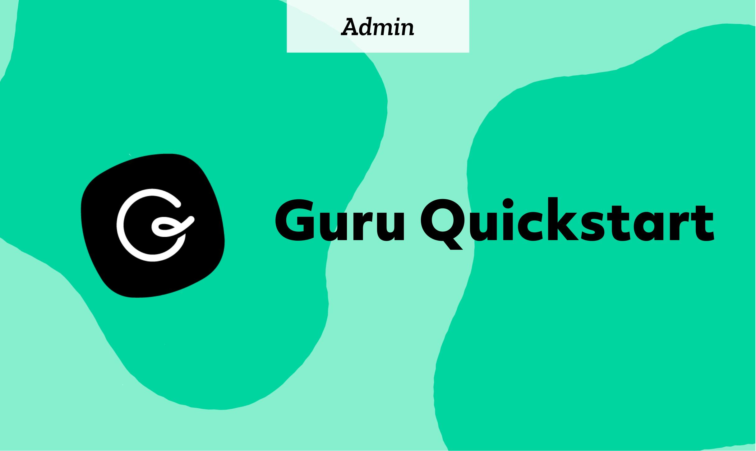 Admin: Guru Quickstart