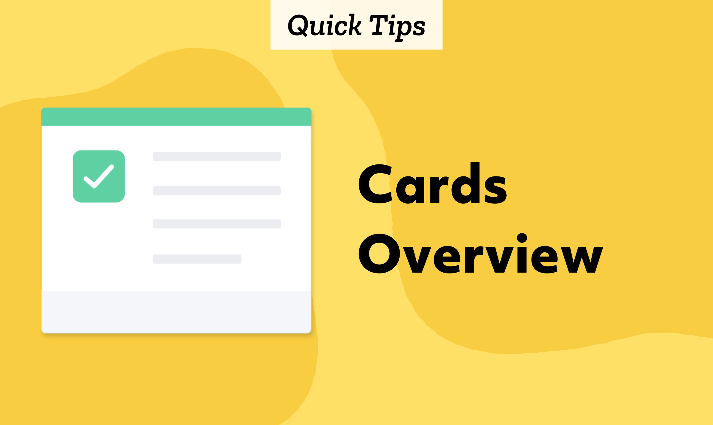 Quick Tips: Cards Overview