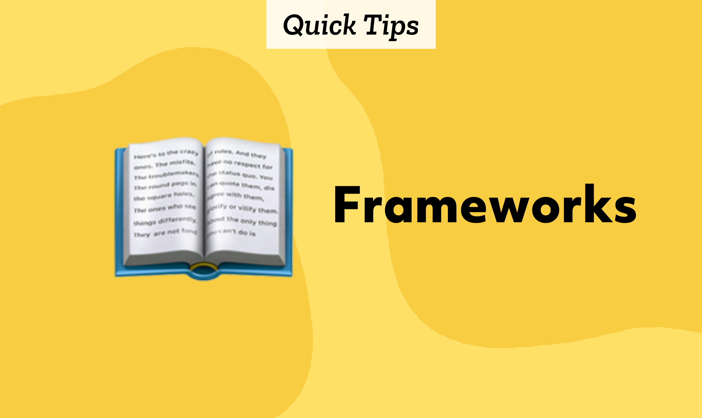 Quick Tips: Frameworks