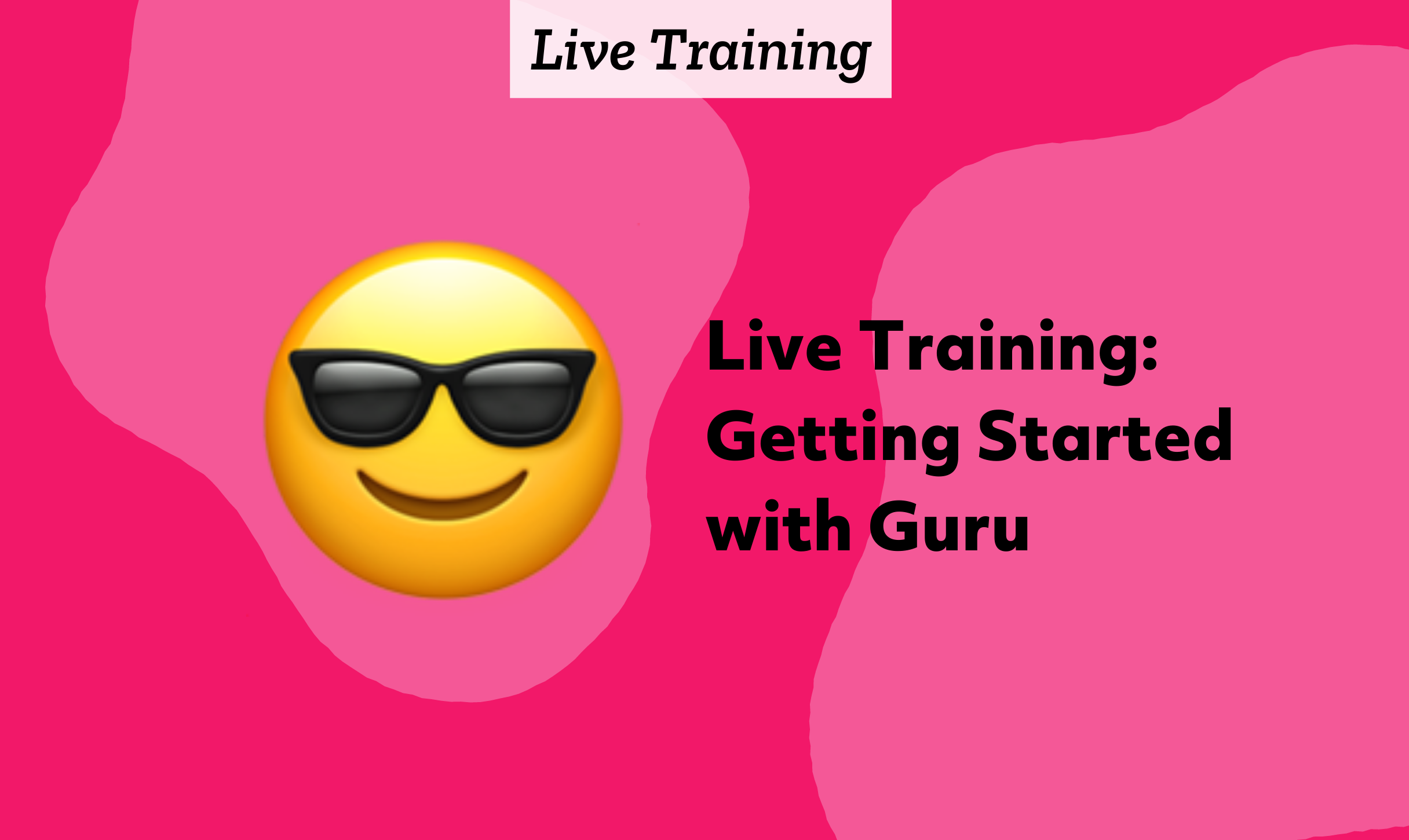 Live Training: Getting Started with Guru on 11/25/2020