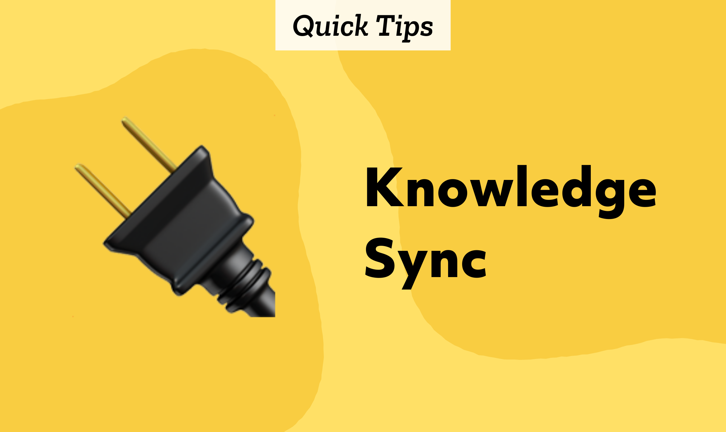 Quick Tips: Knowledge Sync