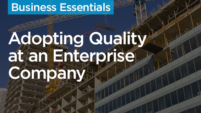 How to Get the Field to Adopt Quality at an Enterprise Company