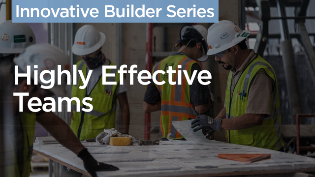 Innovative Builder Series: Highly Effective Teams