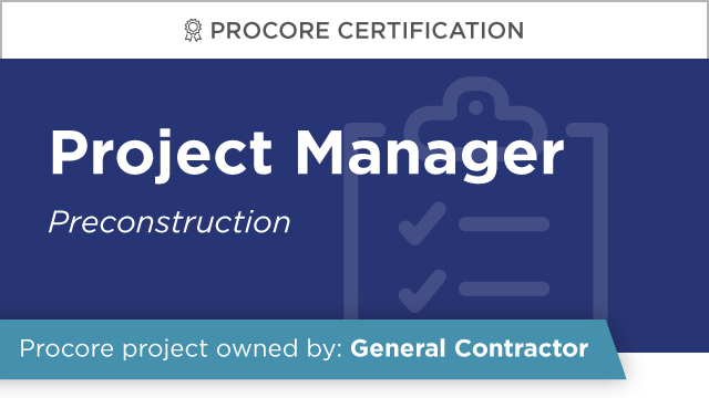 Procore Certification: Project Manager at GC (Preconstruction)