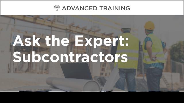 Ask the Expert: Subcontractors