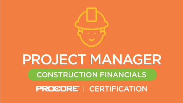 Procore Certification: Project Manager (Construction Financials)