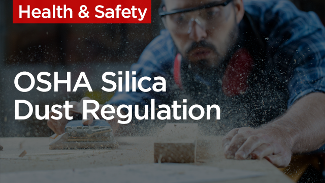 Prepare for Compliance with OSHA Silica Dust Regulation